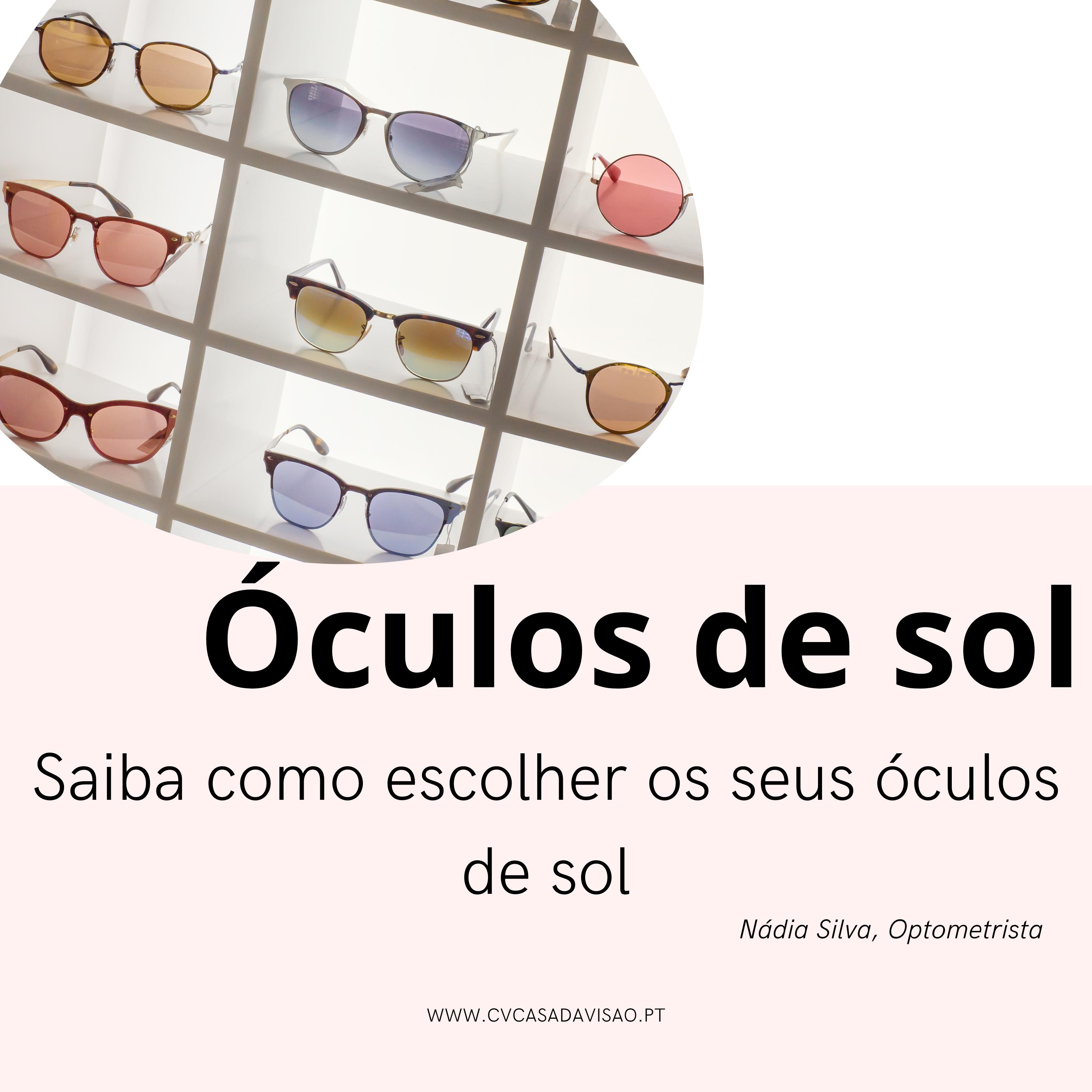 Saiba como escolher os seus óculos de sol